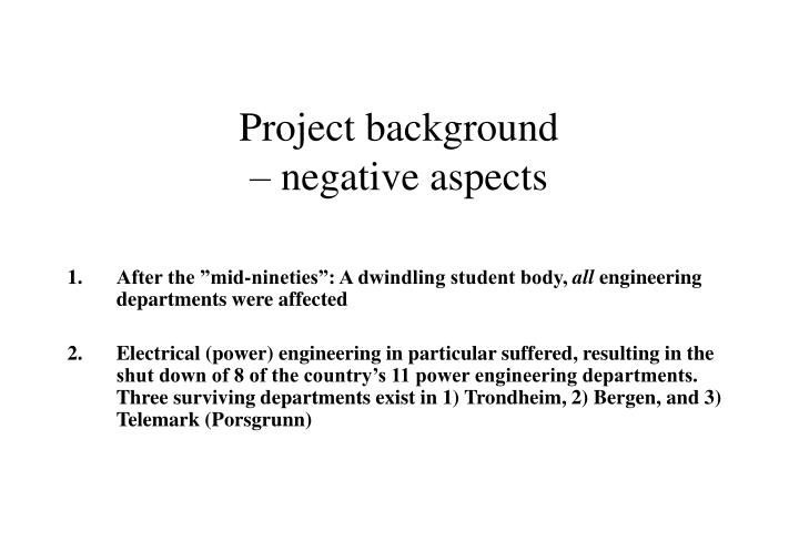 Project background negative aspects