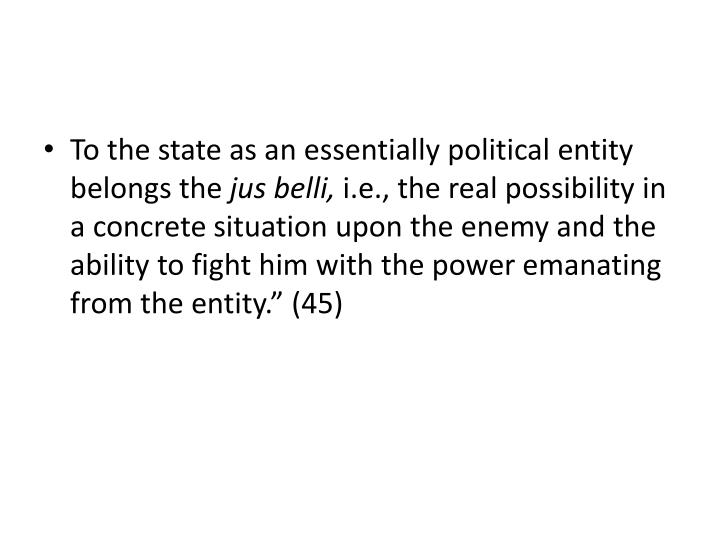 To the state as an essentially political entity belongs the