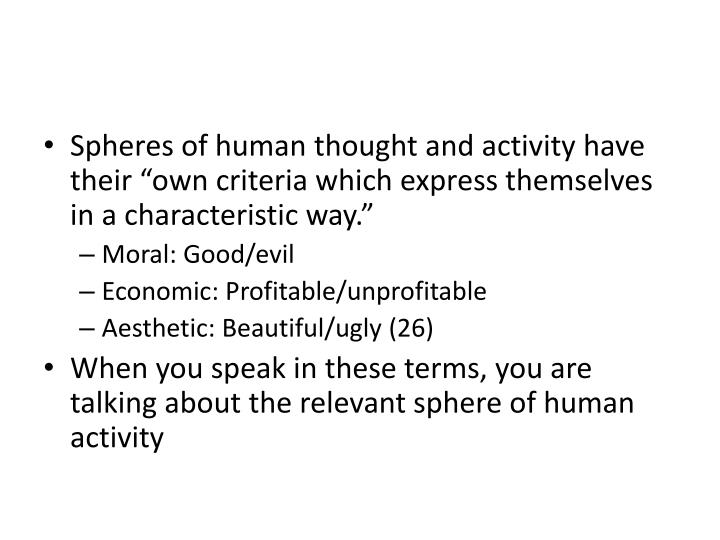 "Spheres of human thought and activity have their ""own criteria which express themselves in a characteristic way."""