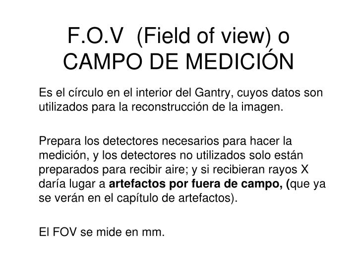 F o v field of view o campo de medici n