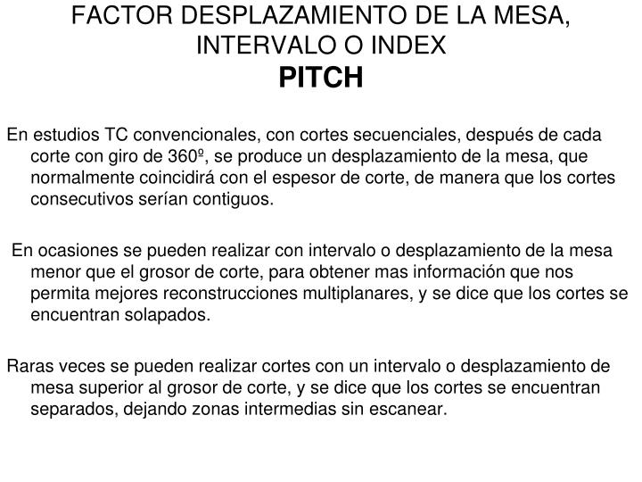 FACTOR DESPLAZAMIENTO DE LA MESA, INTERVALO O INDEX