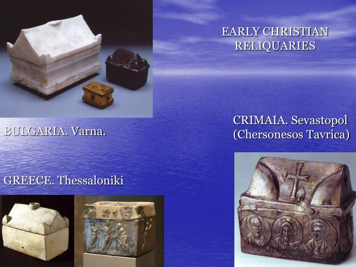 EARLY CHRISTIAN RELIQUARIES