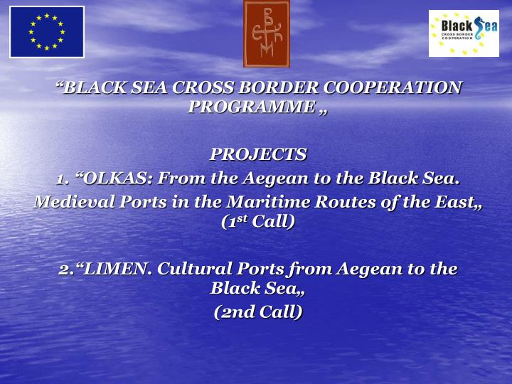 """BLACK SEA CROSS BORDER COOPERATION PROGRAMME """