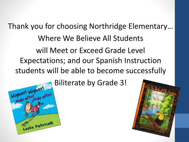 Thank you for choosing Northridge Elementary…