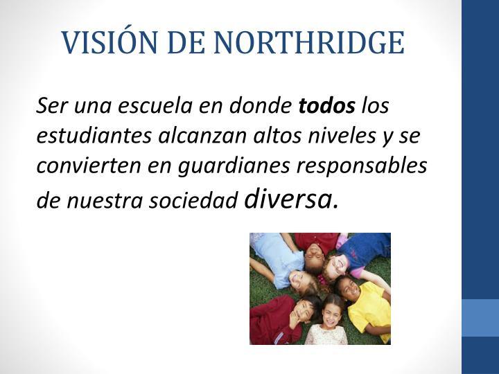 VISIÓN DE NORTHRIDGE