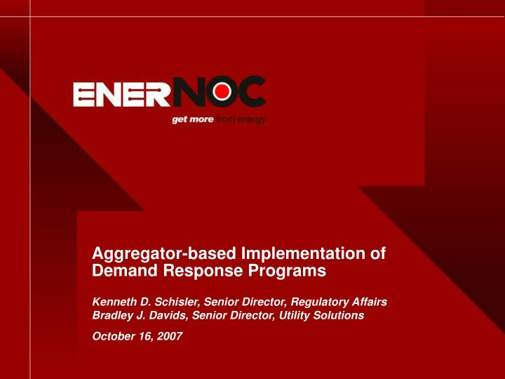 Aggregator based implementation of demand response programs