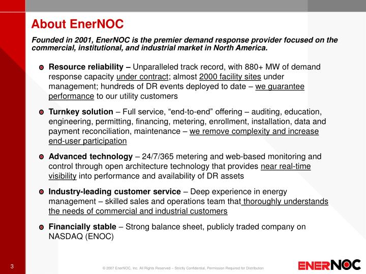 Founded in 2001, EnerNOC is the premier demand response provider focused on the commercial, institut...