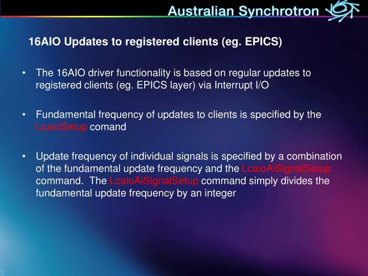 16AIO Updates to registered clients (eg. EPICS)