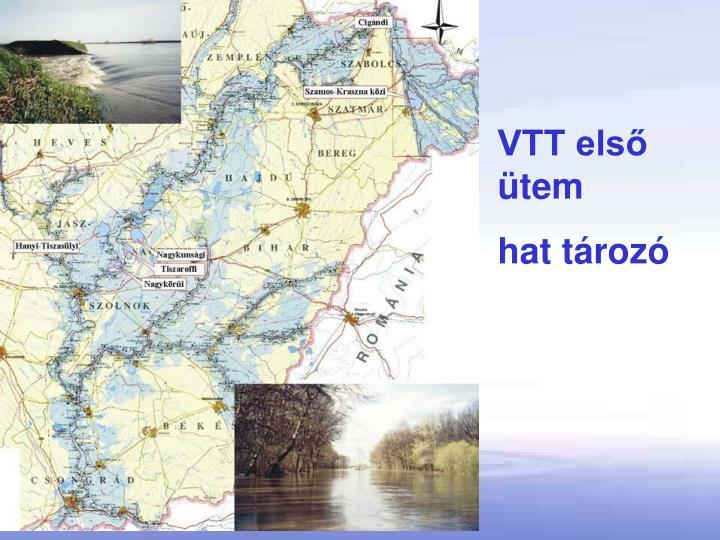 VTT első ütem