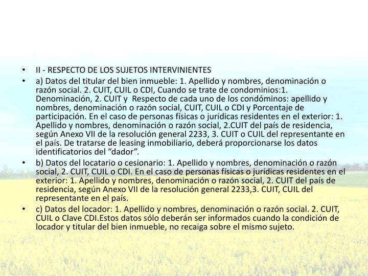 II - RESPECTO DE LOS SUJETOS INTERVINIENTES