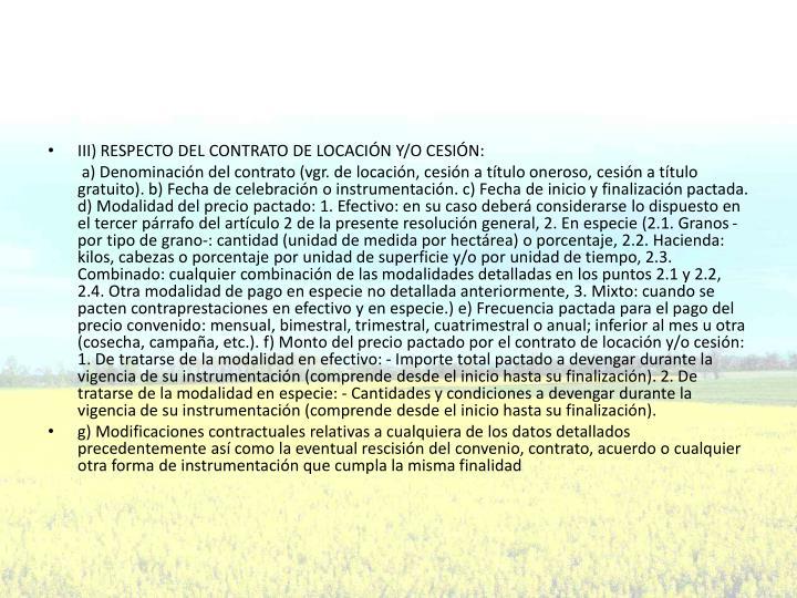 III) RESPECTO DEL CONTRATO DE LOCACIÓN Y/O CESIÓN: