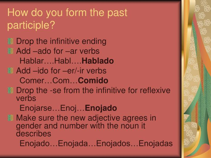 How do you form the past participle