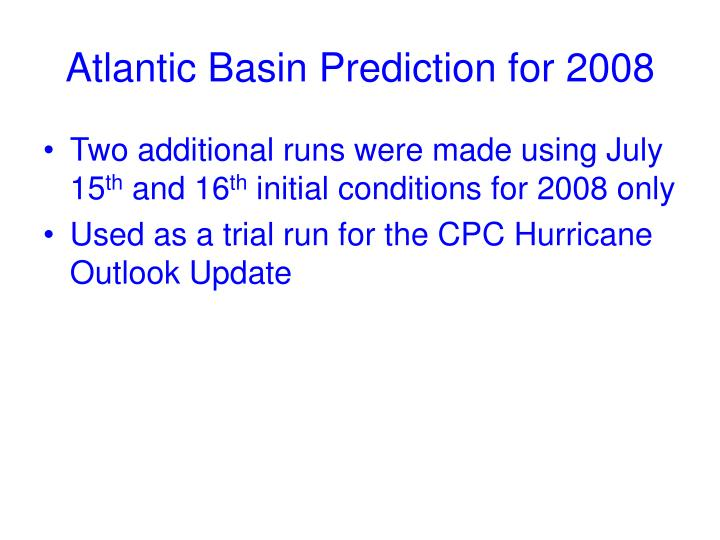 Atlantic Basin Prediction for 2008