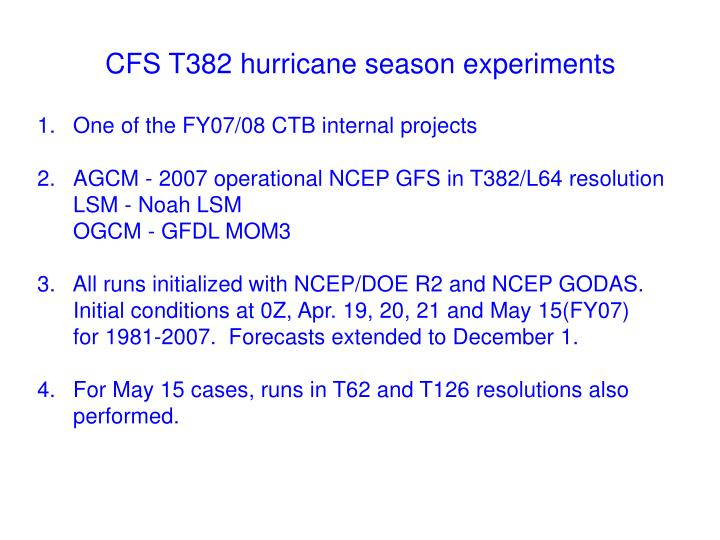 Cfs t382 hurricane season experiments