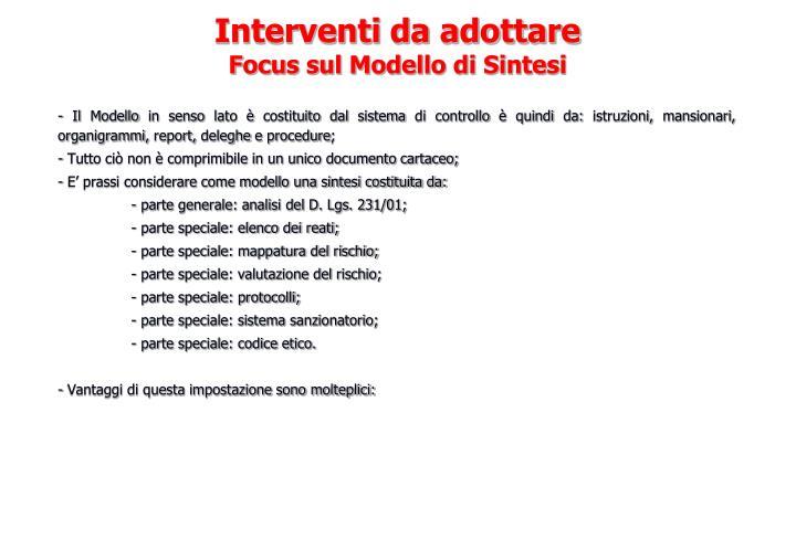 - Il Modello in senso lato è costituito dal sistema di controllo è quindi da: istruzioni, mansionari, organigrammi, report, deleghe e procedure;