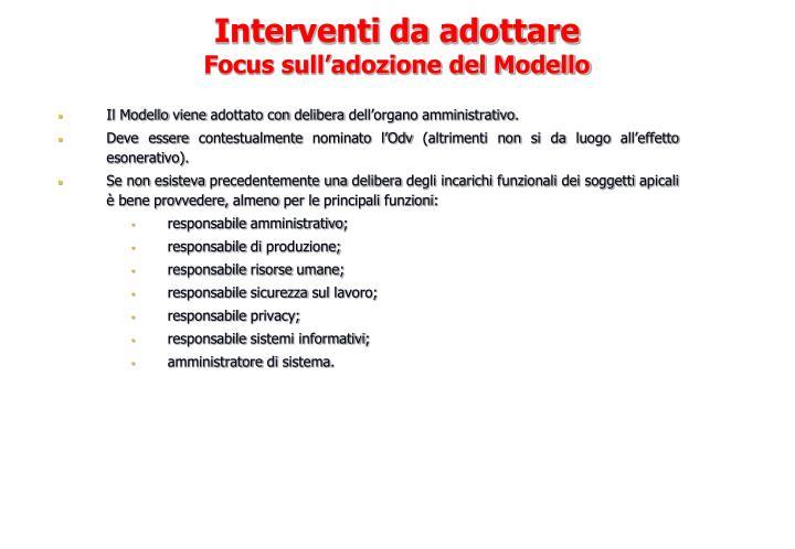 Il Modello viene adottato con delibera dell'organo amministrativo.