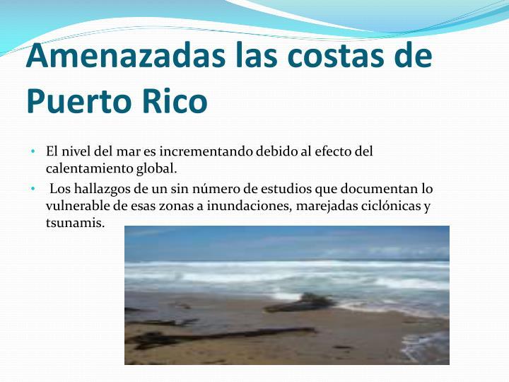 Amenazadas las costas de Puerto Rico