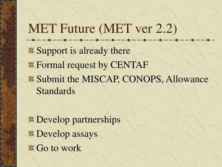 MET Future (MET ver 2.2)