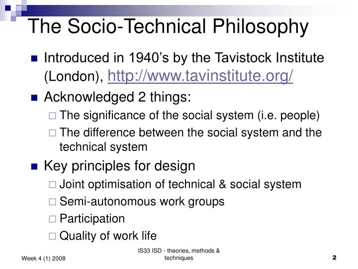 philosophy of socio technical systems This chapter examines the relationship of information systems innovation and organizational context, substantiating theoretically the position that technology innovation is inseparable from the social processes of organizational change.