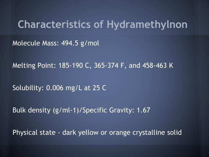Characteristics of Hydramethylnon
