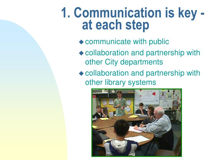 1. Communication is key -