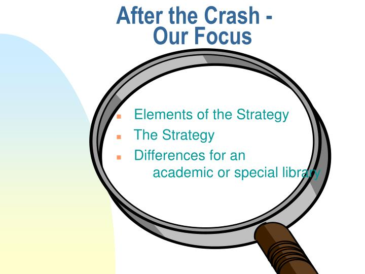 After the Crash - Our Focus