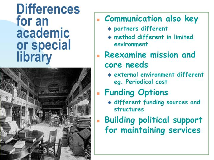 Differences for an academic or special library