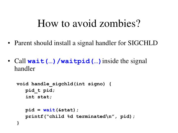 How to avoid zombies?