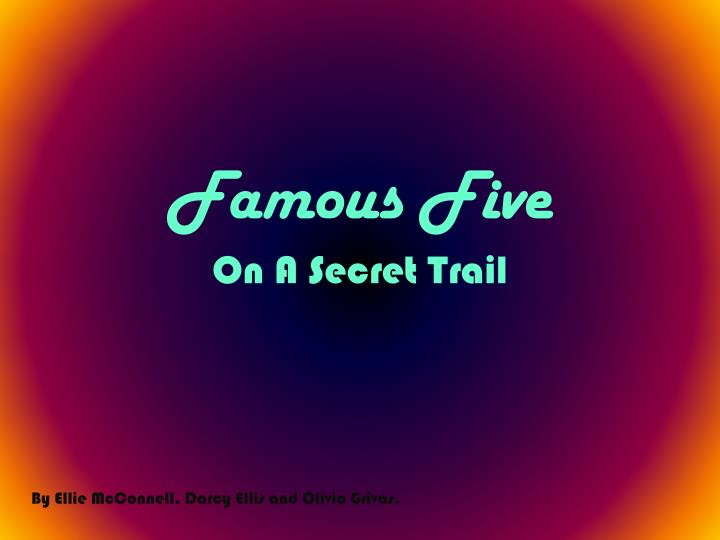 Famous five on a secret trail