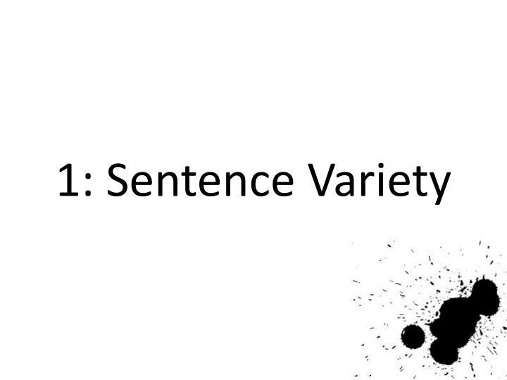 1: Sentence Variety