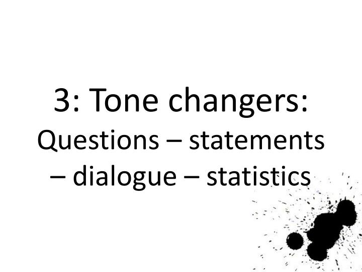 3: Tone changers: