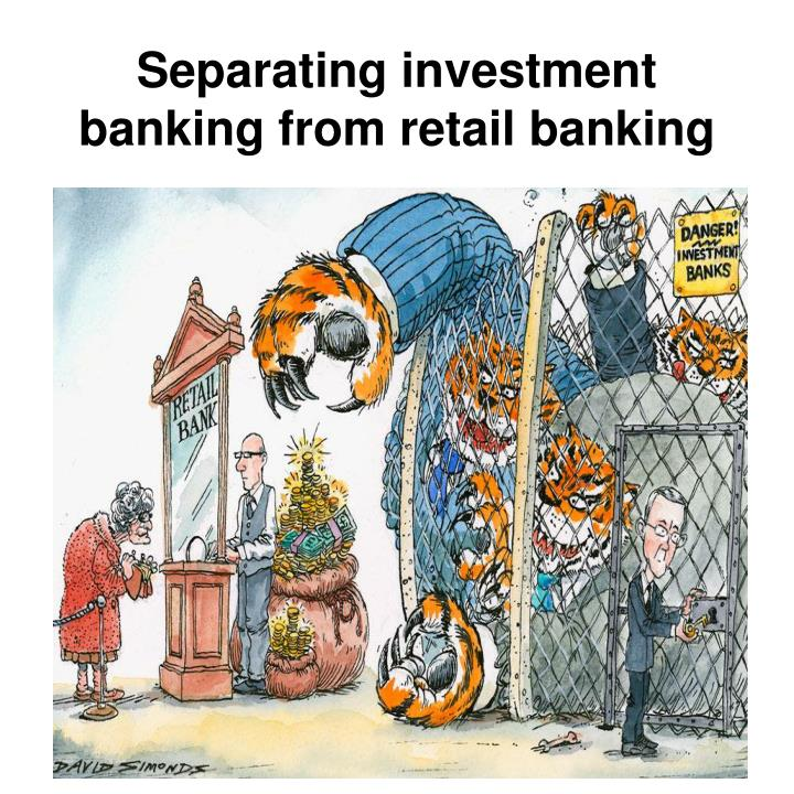 Separating investment banking from retail banking