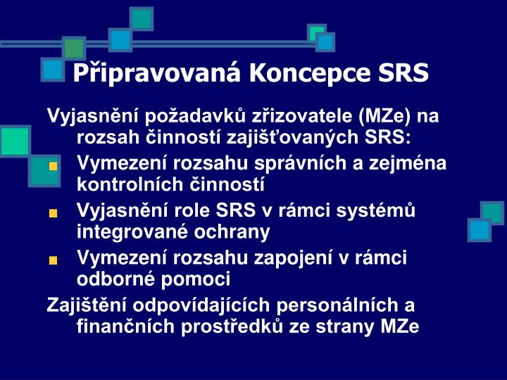 Připravovaná Koncepce SRS