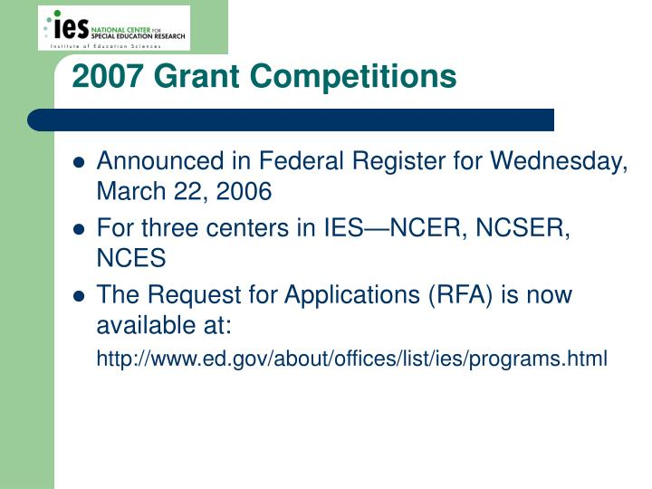 2007 Grant Competitions