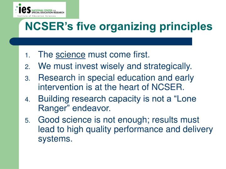 NCSER's five organizing principles