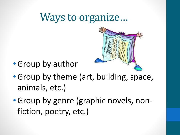 Ways to organize…