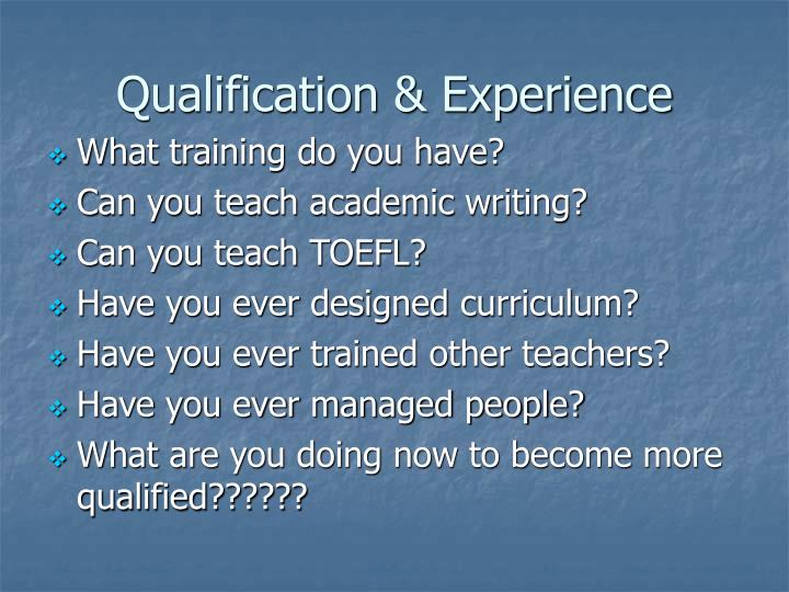Qualification & Experience