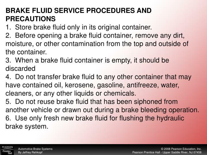 BRAKE FLUID SERVICE PROCEDURES AND PRECAUTIONS