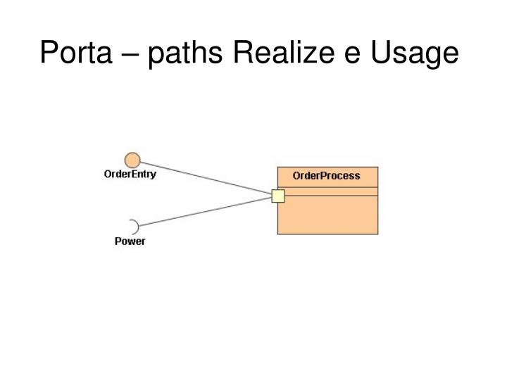 Porta – paths Realize e Usage