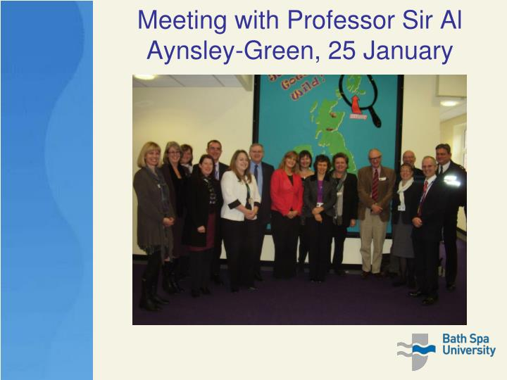 Meeting with professor sir al aynsley green 25 january