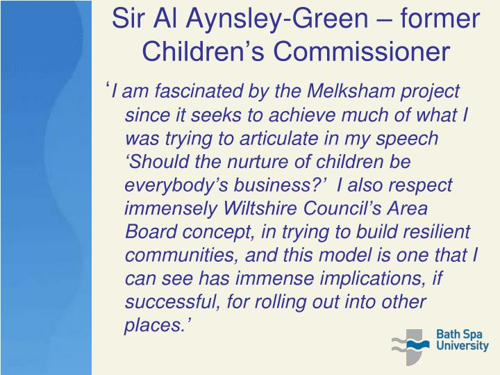 Sir Al Aynsley-Green – former Children's Commissioner