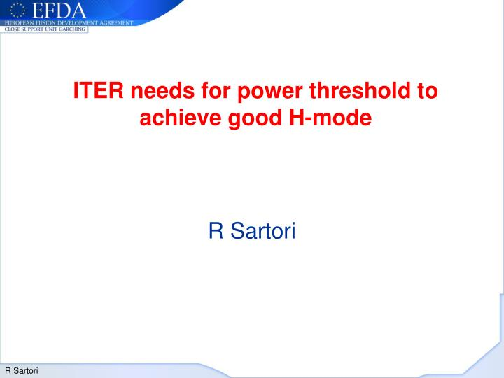 Iter needs for power threshold to achieve good h mode