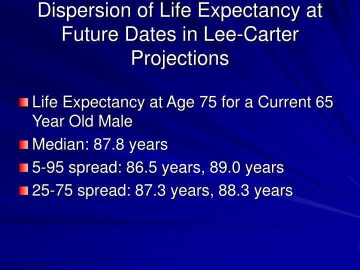 Dispersion of Life Expectancy at Future Dates in Lee-Carter  Projections