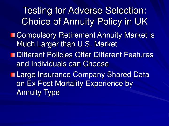 Testing for Adverse Selection: Choice of Annuity Policy in UK