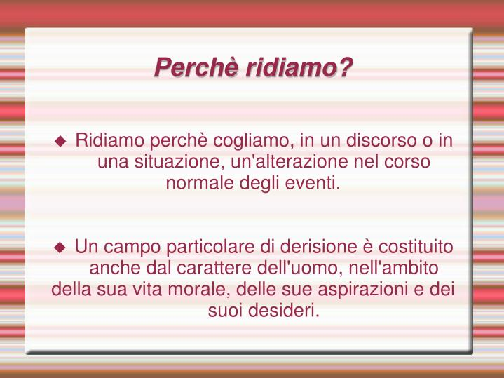 Perch ridiamo