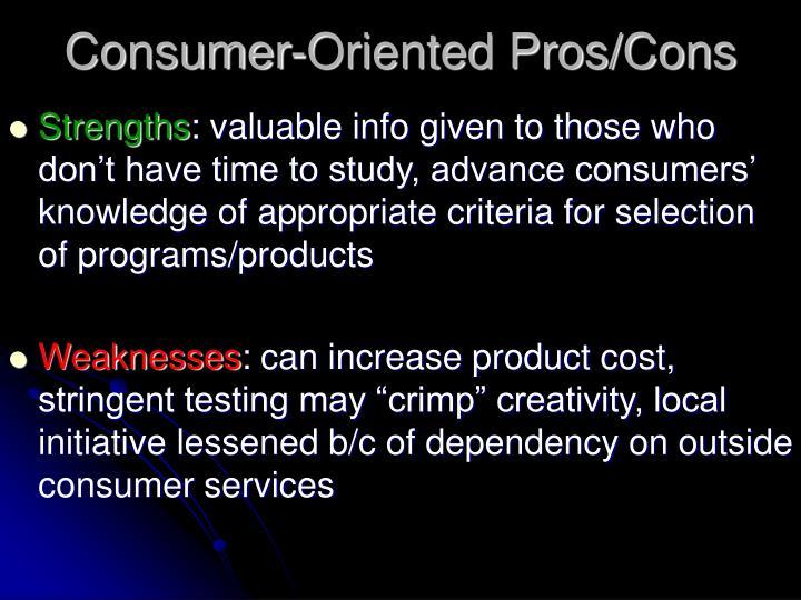 Consumer-Oriented Pros/Cons