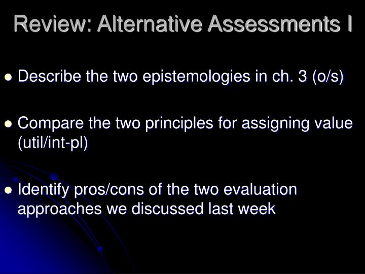Review alternative assessments i
