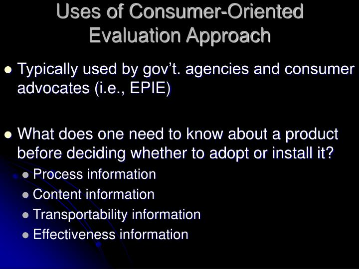 Uses of Consumer-Oriented
