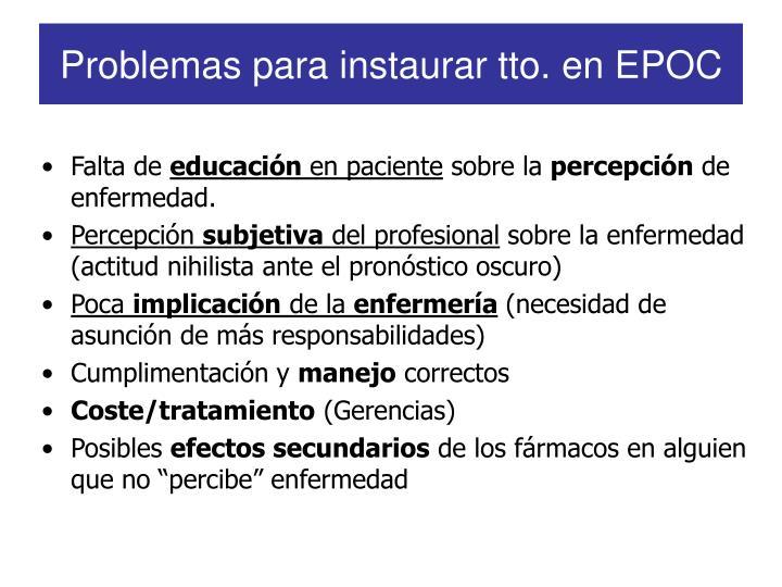 Problemas para instaurar tto. en EPOC