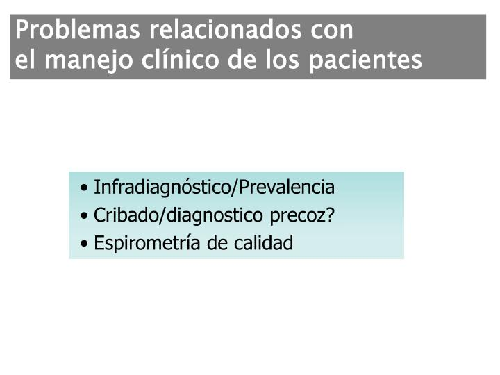 Problemas relacionados con               el manejo clínico de los pacientes